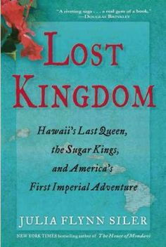 On this day in history: January 29 / Lost kingdom : Hawaii's last queen, the sugar kings, and America's first imperial adventure