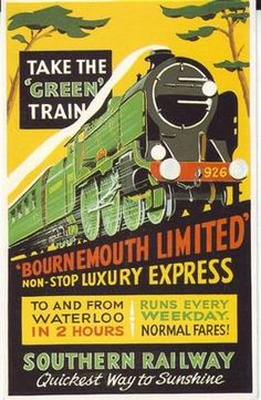 """=930s poster for the Southern Railway's Bournemouth Limited non-stop luxury express between Waterloo Station in London and Bournemouth on the South Coast in Dorset. It shows a speeding train hauled by Schools Class 4-4-0 Repton. BournemouthLimited1930slargeThe poster describes it as the """"Green"""" train, clearly a reference to the countryside through which the train passes rather than its carbon footprint. Repton was built in 1934 and the train only ran until the Second World War, 17"""
