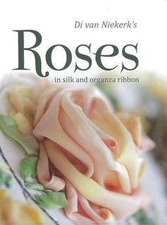 Di Van Niekerk's Roses in Silk and Organza Ribbon by Di van Niekerk,http://www.amazon.com/dp/1844488748/ref=cm_sw_r_pi_dp_xSDesb0WM915ZCGS