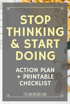 """Stop Thinking and Start Doing"", www.fillingthejars.com. Tools and tips about how to be successful as a woman, in your career and/or in business. These tools work well with success, motivation and inspirational quotes. For more great inspiration follow us at 1StrongWoman."