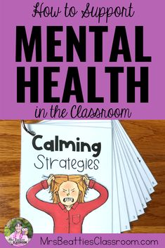 """Mental health in the classroom is a growing concern. Support your students' mental health needs with the tips in this blog post and grab a FREE check-in poster and printable """"I Wish My Teacher Knew"""" notepaper that the kids will love using."""