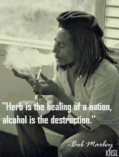 Bob Marley quote on smoking marijuana drinking alcohol.