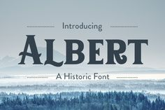 Albert is a proud and historic font which commands attention
