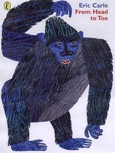 From Head to Toe by Eric Carle - great book to get children moving while learning about animals and body parts.