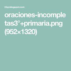 oraciones-incompletas3°+primaria.png (952×1320)