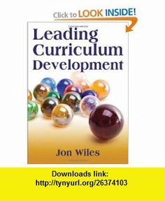 Leading Curriculum Development (9781412961417) Jon W. Wiles , ISBN-10: 1412961416  , ISBN-13: 978-1412961417 ,  , tutorials , pdf , ebook , torrent , downloads , rapidshare , filesonic , hotfile , megaupload , fileserve