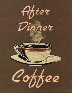 Vintage Coffee Art print  After Dinner Artist:  Catherine Jones