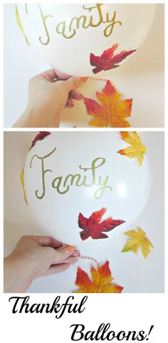 Thankful Balloons. Write what you are thankful for on a balloon to show thanks this Thanksgiving! Fun for pictures with family and friends.
