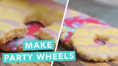 Make your own party wheels.