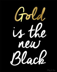 Gold is the new Black Printable Art by PennyJaneDesign on Etsy