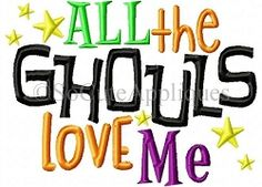 All The Ghouls Love Me - 5x7 | What's New | Machine Embroidery Designs | SWAKembroidery.com So Cute Appliques