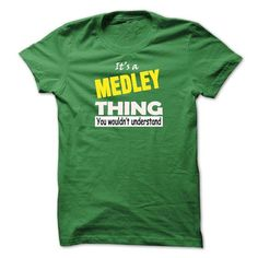 IITS A MEDLEY THING....YOU WOULDNT UNDERSTAND! - #teacher gift #thank you gift. PRICE CUT => https://www.sunfrog.com/LifeStyle/IITS-A-MEDLEY-THINGYOU-WOULDNT-UNDERSTAND.html?68278