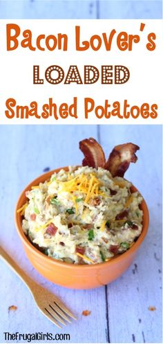 Easy. Fast. Ridiculously Delicious. These Bacon Lover's Loaded Smashed Potatoes are packed with...