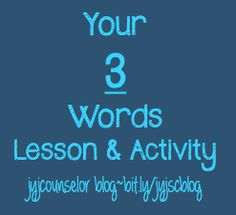 jyjoyner counselor: Your 3 Words Lesson