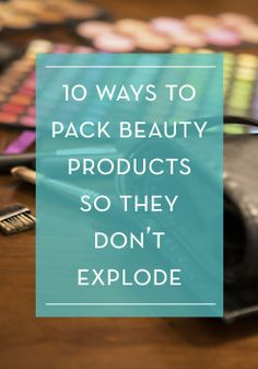 Flying somewhere? Learn how to properly prep and pack your beauty products when you travel.