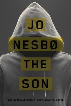 """Read """"The Son"""" by Jo Nesbo available from Rakuten Kobo. A brand new thriller from internationally bestselling crime author Jo Nesbo, which sees a charismatic young prisoner . Book Club Books, New Books, Good Books, Books To Read, The Son Book, Best Mysteries, Murder Mysteries, Thing 1, Mystery Thriller"""