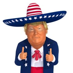 """The Real mexican Donald Trump is giving you the double like. Everthing will be ok, you are in the hands of the champion.Right-click over the image and select """"Save Image As…"""" to d… Funny Animal Images, Funny Animals, Animals Images, Donald Trump Funny, Trump Stickers, Trump Cartoons, 3d Cartoon, Super Bikes, Presidents"""