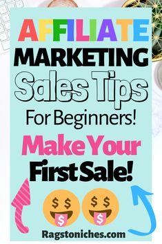 affiliate marketing tips for beginners, how to make your first affiliate sale early on!  This post contains useful info for, affiliate marketing for bloggers,  passive income from affiliate marketing. If you're looking for internet marketing for beginners tips and advice, this post will certainly help you!  #affiliatemarketing #blogging #makemoneyblogging #internetmarketing #affiliatesales #affiliate101