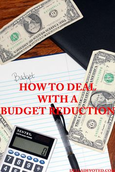 How to deal with a Budget Reduction