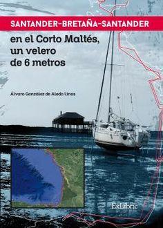Santander-Bretaña-Santander en el Corto Maltés, un velero de 6 metros.