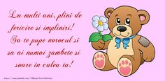 La multi ani, plini de fericire si impliniri! Sa te pupe norocul si sa ai numai zambete si soare in calea ta! Birthday Greetings, Birthday Wishes, Happy Birthday, Holidays And Events, Scooby Doo, Winnie The Pooh, Disney Characters, Fictional Characters, Life Quotes