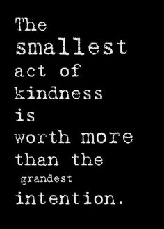 Small acts of kindness are so important.