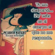 Mafalda Quotes, Funny Note, Good Advice, Happy Day, Beauty Hacks, Lol, Messages, Snoopy, Truths