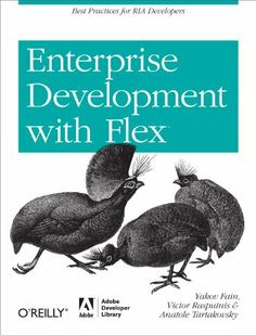 Enterprise Development with Flex: Best Practices for RIA Developers (Adobe Dev Lib) by Yakov Fain. $29.58. Publisher: Adobe Dev Library; 1 edition (March 16, 2010). 682 pages. Author: Yakov Fain