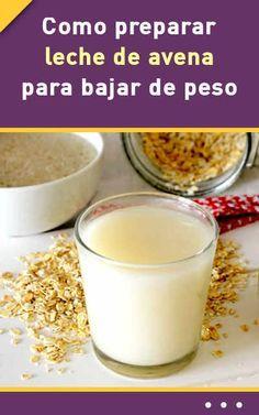 Como preparar leche de avena para bajar de peso Flat Stomach Tips, Healthy Drinks, Healthy Recipes, Healthy Food, Psoriasis Diet, Eco Slim, Snack Bar, Mexican Food Recipes, Healthy Life