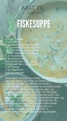 FISKESUPPE – Mat Til Familien Fish And Seafood, Sushi, Soups, Dinners, Baking, Fruit, Dinner Parties, Food Dinners, Bakken