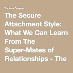 secure attachment style We spoke about the secure attachment style in the overview of the four attachment styles and how to become more secure in the anxious and avoidant attachment styles.