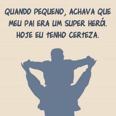 Meu Pai. Meu Herói.