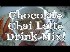 Chocolate Chai Latte Mix!! The Holidays are Coming! Noreen's Kitchen