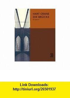 Die Br�cke (9783902144713) Hart Crane , ISBN-10: 3902144718  , ISBN-13: 978-3902144713 ,  , tutorials , pdf , ebook , torrent , downloads , rapidshare , filesonic , hotfile , megaupload , fileserve
