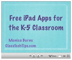 Thank you for attending my workshop this month!  If you weren't able to make it, check out my presentation Free iPad Apps for the K-5 Classroom:  View on SlideShare or Download the Presentation