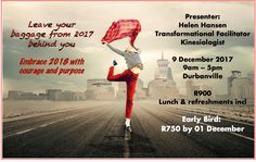 Leave your bag from 2017 behind you. Embrace 2018 with courage and purpose.8 hour workshop with mental and emotional release techniques. Durbanville. 9 Dec.