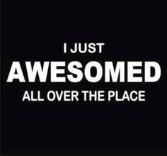 Good Morning Beautiful :). Stop being awesome all over the place. It ruins your duvet. ;) I love you xoxoxo