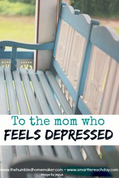 To the Mom Who Feels Depressed - TheHumbledHomemaker.com
