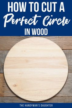 Learn how to cut a circle in wood six different ways! No matter what tools you have in the workshop or garage, you'll be able to cut a circular hole or cut out a wood circle with ease! Woodworking Workshop, Woodworking Projects Diy, Fine Woodworking, Diy Wood Projects, Wood Crafts, Woodworking Bench, Furniture Projects, Free Woodworking Plans, Wood
