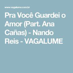 Pra Você Guardei o Amor (Part. Ana Cañas) - Nando Reis - VAGALUME