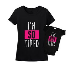 b721a6876ac944 Amazon.com: I'm So Tired & I'm Not Tired Mommy And Me Matching Set Shirt  Bodysuit Clothing: Clothing