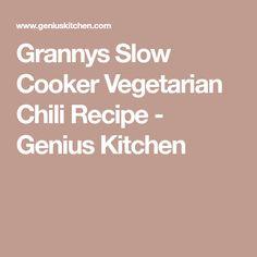 Grannys Slow Cooker Vegetarian Chili Recipe - Genius Kitchen