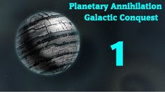 Planetary Annihilation - Galactic Conquest - Episode 1