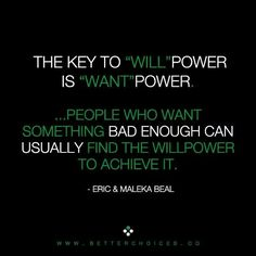 Will Power is Want Power