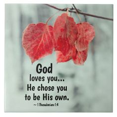 1 Thessalonians 1:4 God loves you...He chose you Ceramic Tile | Zazzle.com