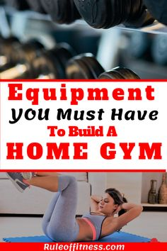 19 pieces of Equipment you must have to build a home gym and workout in your own house