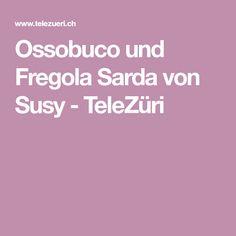 Ossobuco und Fregola Sarda von Susy - TeleZüri Vinaigrette, Gremolata, Browning, Asparagus, Vinaigrette Dressing