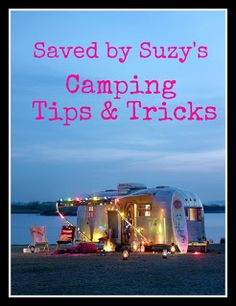 Camping Tips & Tricks, kids fun activities and camping food and recipes