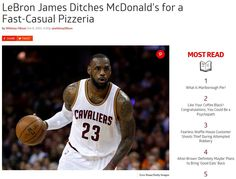 http://www.eater.com/2015/10/8/9481933/lebron-james-drops-mcdonalds-blaze-pizza