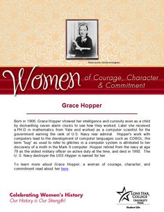 Women of Courage, Character, & Commitment - Woman of the Day: Grace Hopper. To read more about her in the LSCS databases (you will need your barcode to access off-campus): http://web.a.ebscohost.com.lscsproxy.lonestar.edu/ehost/results?sid=fcde0a6d-b338-4215-b649-455b35e0253a%40sessionmgr4003&vid=1&hid=4212&bquery=grace+hopper&bdata=JmRiPWJyYiZ0eXBlPTAmc2l0ZT1laG9zdC1saXZl